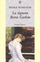La signora Berta Garlan - Schnitzler Arthur