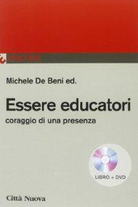 Copertina di 'Essere educatori. Con DVD'