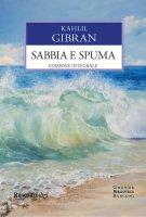 Sabbia e spuma - Kahlil Gibran