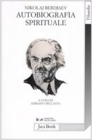 Autobiografia spirituale - Berdjaev Nikolaj