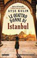 Le quattro donne di Istanbul - Kulin Ayse