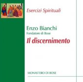 Il discernimento - Enzo Bianchi