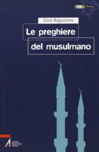 Copertina di 'Le preghiere del musulmano'