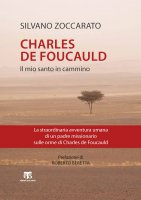 Charles de Foucauld. Il mio santo in cammino - Silvano Zoccarato