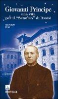 Giovanni Principe. Una vita per il «Serafico di Assisi» - Peri Vittorio