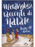Meravigliosi racconti di Natale - Josette Gontier