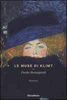 Le muse di Klimt - Romagnoli Paola