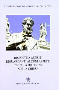 Copertina di 'Risposte a quesiti riguardanti alcuni aspetti aspetti circa la dottrina sulla chiesa'