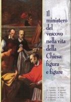 Il mistero del vescovo nella vita della Chiesa: figura e figure - Bianchi Enzo