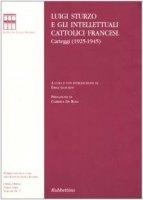 Luigi Sturzo e gli intellettuali cattolici francesi. Carteggi (19251945) - Sturzo Luigi