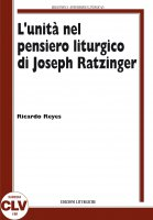 L'unità nel pensiero liturgico di Joseph Ratzinger. (PIL, 6). - Ricardo Reyes