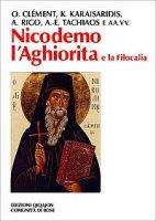 Nicodemo l'Aghiorita e la Filocalia - AA.VV.