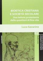 Bioetica cristiana e società secolare - Luca Savarino