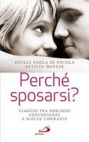 Perché sposarsi? - Giulia Paola Di Nicola, Attilio Danese