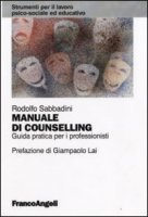 Manuale di counselling. Guida pratica per i professionisti - Sabbadini Rodolfo