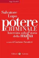 Potere criminale - Gaetano Savatteri, Salvatore Lupo