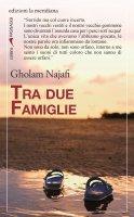 Tra due famiglie - Gholam Najafi