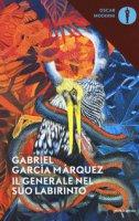Il generale nel suo labirinto - García Márquez Gabriel