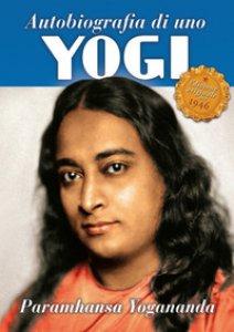 Copertina di 'Autobiografia di uno yogi'