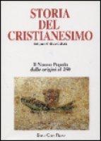 Storia del cristianesimo. Religione, politica, cultura [vol_1] / Il nuovo popolo. Dalle origini al 250