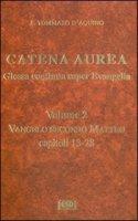 Catena Aurea, Glossa continua super Evangelia - Tommaso dAquino