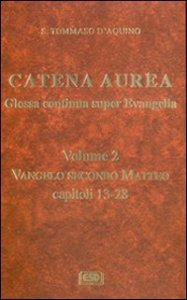 Copertina di 'Catena aurea. Glossa continua super evangelia. Testo latino a fronte'
