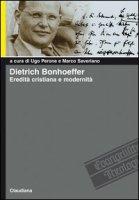 Dietrich Bonhoeffer. Eredità cristiana e modernità