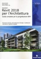 Autodesk Revit Architecture 2018. Guida alla progettazione BIM. Con Contenuto digitale per accesso on line - Pozzoli Simone, Bonazza Marco, Villa Stefano Werner