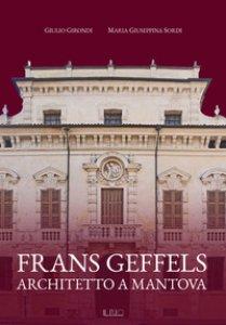 Copertina di 'Frans Geffels architetto a Mantova'