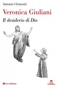Copertina di 'Veronica Giuliani. Il desiderio di Dio'