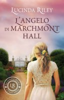 L' angelo di Marchmont Hall - Riley Lucinda