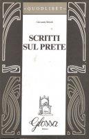 Scritti sul prete - Moioli Giovanni