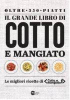 Il grande libro di �Cotto e mangiato� - Tessa Gelisio,  Benedetta Parodi