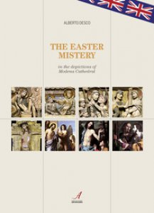 Copertina di 'The Easter mistery in the deciptions of Modena Cathedral'