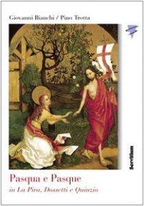 Copertina di 'Pasqua e Pasque in La Pira, Dossetti e Quinzio'