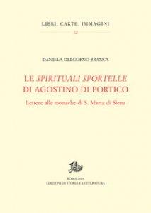 Copertina di 'Le «spirituali sportelle» di Agostino di Portico. Lettere alle monache di S. Marta di Siena'