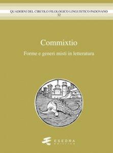 Copertina di 'Commixtio. Forme e generi misti in letteratura'