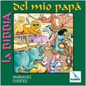 La Bibbia del mio papà. Cd audio con libretto - Fuertes Mariano