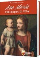 Ave Maria. Preghiera di vita - Gianni Fanzolato