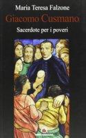 Giacomo Cusmano sacerdote per i poveri - Falzone M. Teresa