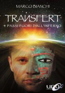 Copertina di 'Transfert. 4 passi fuori dall'inferno'