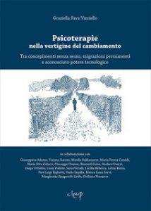Copertina di 'Psicoterapie nella vertigine del cambiamento. Tra concepimenti senza sesso, migrazioni permanenti e sconosciuto potere tecnologico'