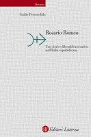 Rosario Romeo. Uno storico liberaldemocratico nell'Italia repubblicana - Pescosolido Guido