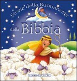 Copertina di 'Storie della buonanotte dalla Bibbia'