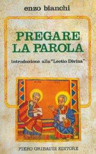 Copertina di 'Pregare la parola. Introduzione alla «Lectio divina»'