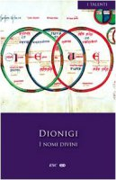 I nomi divini - Dionigi - Dionigi