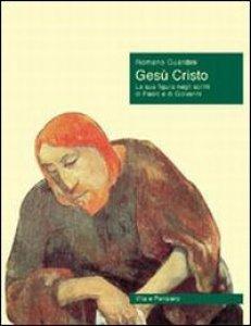 Copertina di 'Gesù Cristo. La sua figura negli scritti di Paolo e di Giovanni'