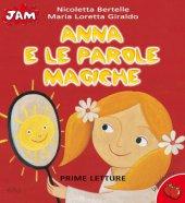 Anna e le parole magiche - Giraldo M. Loretta