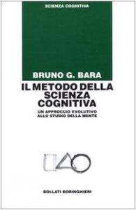 Copertina di 'Il metodo della scienza cognitiva. Un approccio evolutivo allo studio della mente'