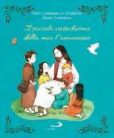 Il piccolo catechismo della mia Comunione - Guillaume de Menthiere